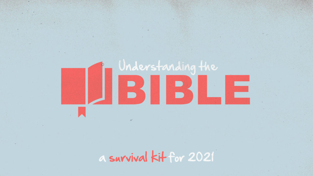 Understanding the Bible | A Survival Kit for 2021